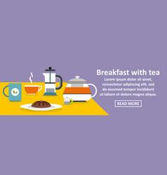 breakfast with tea banner horizontal concept vector image