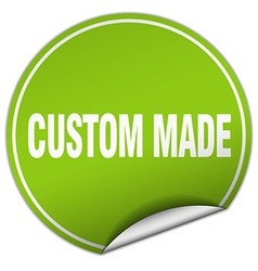 custom made round green sticker isolated on white vector image