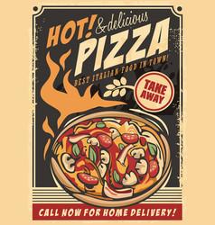 hot pizza delicious italian food retro ad template vector image