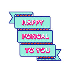 Happy pongal to you day greeting emblem vector