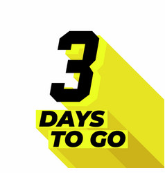 Three day to go with long shadow vector