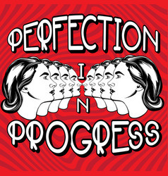 Perfection in progress quote typographical vector