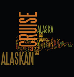 the best way to see alaska is on an alaskan vector image