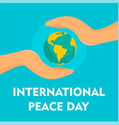 Hands cover earth peace day background flat style vector