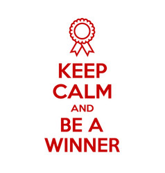 keep calm and be a winner motivational quote vector image