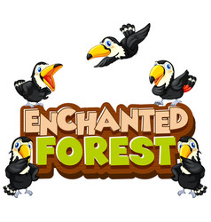 Font design for word enchanted forest with toucan vector