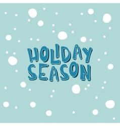 Xmas card with an inscription Holiday Season on a vector image