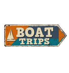 Boat trips vintage rusty metal sign vector