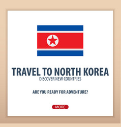 travel to north korea discover and explore new vector image