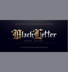 Elegant blackletter gothic golden alphabet font vector