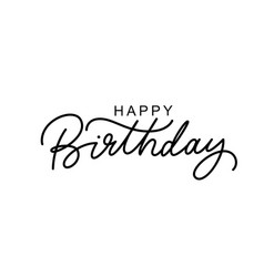 happy birthday hand drawn black lettering vector image