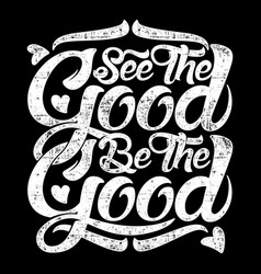 typography - see good be good vector image