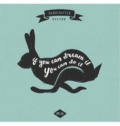 inspiration quote vintage design label - rabbit vector image vector image