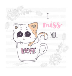 Cute and sad hand drawn kitten in a cup with love vector