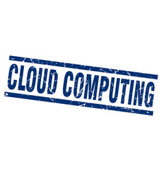 Square grunge blue cloud computing stamp vector