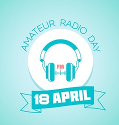 18 April Amateur Radio day vector image