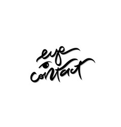 eye contact hand drawn lettering vector image