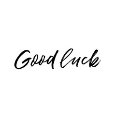 Good luck quote handwritten black calligraphy vector