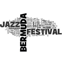 Bermuda jazz festival text word cloud concept vector