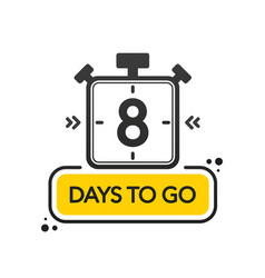 Eight days to go flat style on white background vector