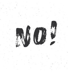 no lettering handwritten sign hand drawn grunge vector image