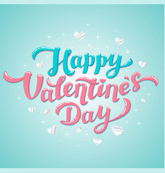 happy valentines day lettering 14th of february vector image