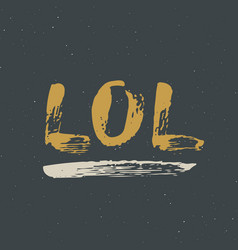Lol lettering handwritten sign hand drawn grunge vector