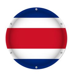 round metallic flag of costa rica with screws vector image