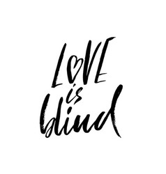 love is blind hand drawn brush lettering vector image