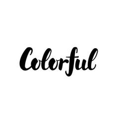 Colorful handwritten calligraphy vector