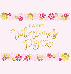 happy valentines day in golden with flowers border vector image