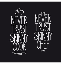 Never trust a skinny cook lettering poster vector