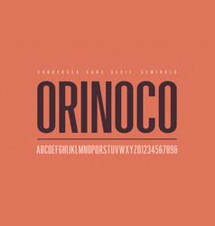 orinoko condensed semibold san serif font vector image