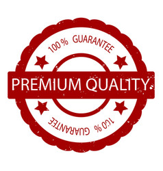 premium quality 100 guarantee rubber stamp vector image