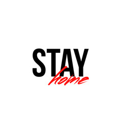 Stay home quote handwritten with brush vector