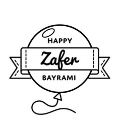 happy zafer bayrami greeting emblem vector image
