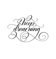 keep dreaming motivational lettering quote vector image