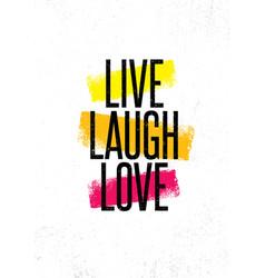 Live lough love inspiring creative motivation vector