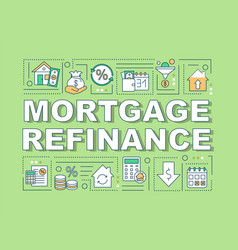 mortgage refinance word concepts banner vector image