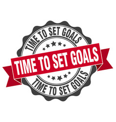 time to set goals stamp sign seal vector image vector image