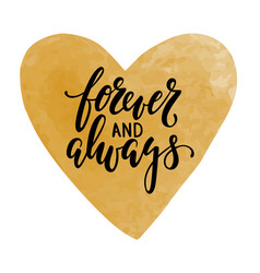Forever and always hand drawn calligraphy vector