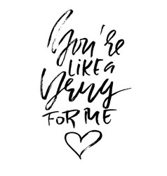 you are like a drug for me handdrawn calligraphy vector image