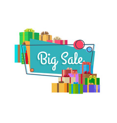 big sale inscription in square bubble and presents vector image