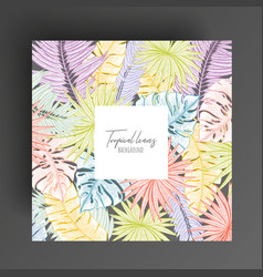 pastel floral frame with tropical leaves vector image