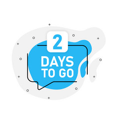 Two days to go timer banner in geometry style vector