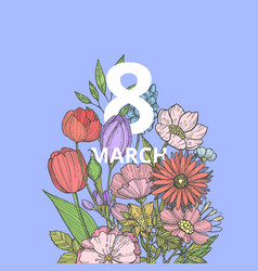 hand drawn flowers 8 march in bouquet vector image