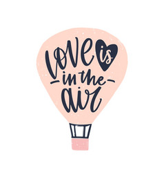 love is in air phrase handwritten with elegant vector image