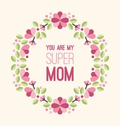 Mothers Day Greeting Card with Flowers and Text vector
