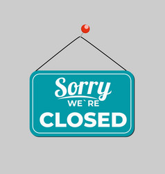 Sorry were closed icon sign vector