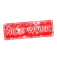 nice work red grunge rubber stamp vector image